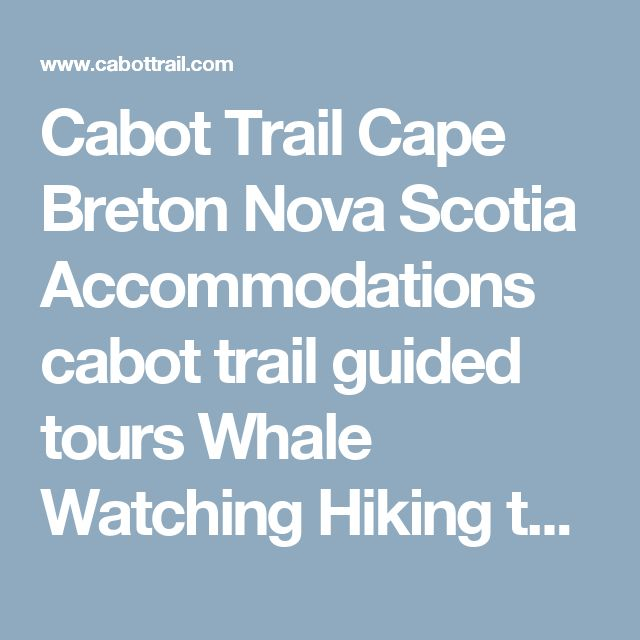 Cabot Trail Cape Breton Nova Scotia Accommodations cabot trail guided tours Whale Watching Hiking tours