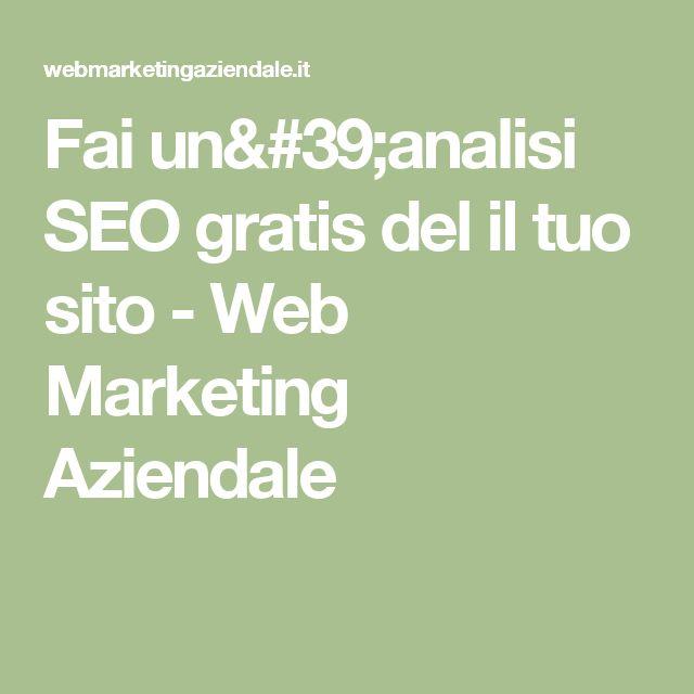 Fai un'analisi SEO gratis del il tuo sito - Web Marketing Aziendale