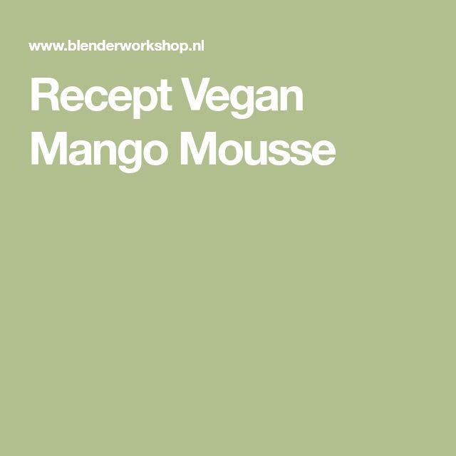 Recept Vegan Mango Mousse