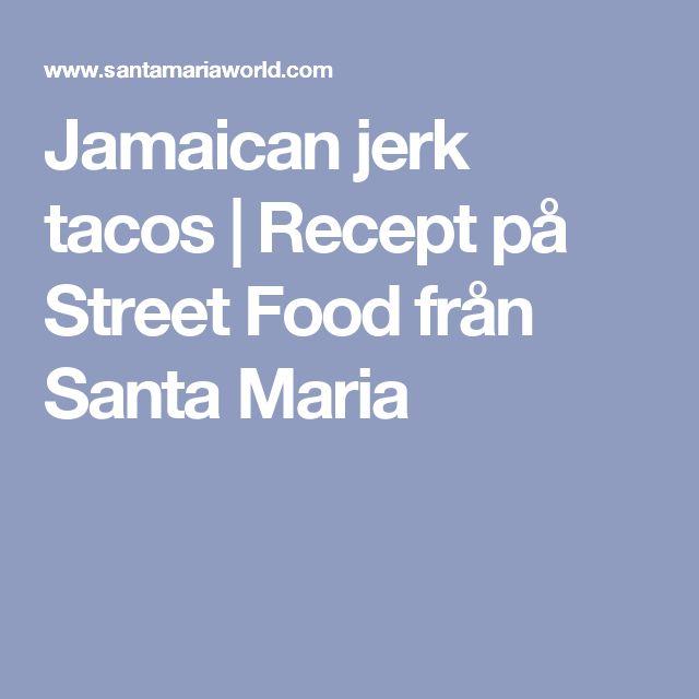 Jamaican jerk tacos | Recept på Street Food från Santa Maria