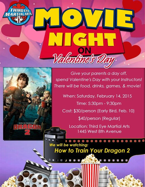 "MOVIE NIGHT on Valentine's Day! ♥ Get cozy with your Instructors and enjoy the popular movie, ""How to Train your Dragon 2."" There will also be food, drinks, and games. Register by Feb. 10th for a special discount! (Early Bird: $30, Regular: $40)"