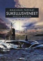 Kirja: Maailman parhaat sukellusveneet kautta aikojen (David Ross)