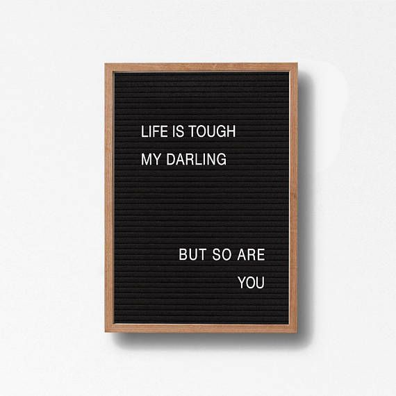 Letter board printable, Life Is Tough My Darling, But So Are You, Letter board print, typography printable, modern print, Minimalist art – Syl Campbell