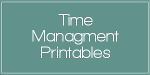 Printables to help you get a handle on how you manage your time.