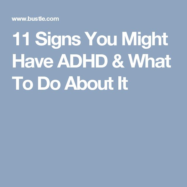 11 Signs You Might Have ADHD & What To Do About It