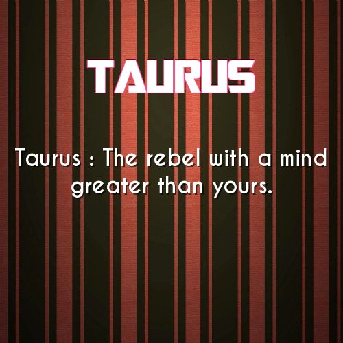 Taurus:  The rebel with a mind greater than yours.  @michaelsusanno @emmammerrick @emmasusanno  #TwinFlamesTravelingtheUniverseTogetherMARRIEDforETERNITYwiththeir6CHILDREN  #MichaelJonSusannomyHusbandisaTaurus