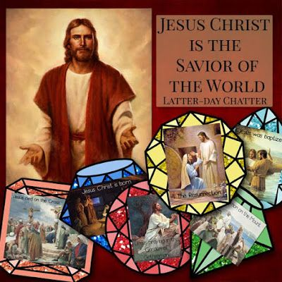 Latter-Day Chatter: {Sharing Time} Jesus Christ is the ...