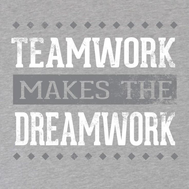 Team #Work Makes the #Dream Work. #quotes