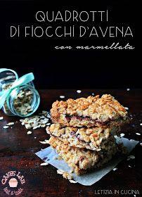 Letizia in Cucina: Quadrotti di fiocchi d'avena e marmellata - Cakes Lab