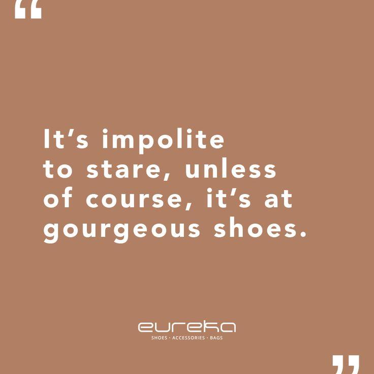 Aprecie o que é belo… Enjoy what is beautiful ... #eurekashoes #eurekalovers #inspiration
