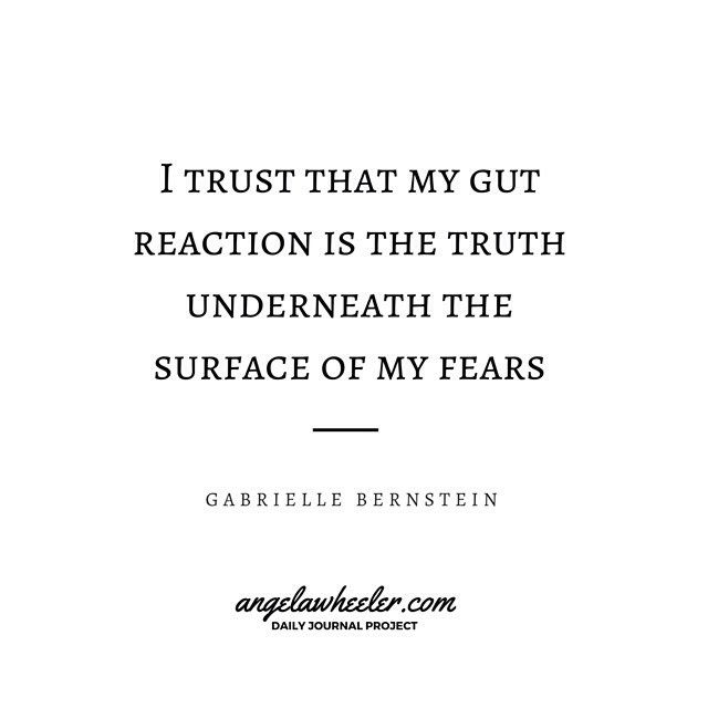 I trust that my gut reaction is the truth underneath the surface of my fears - Gabrielle Bernstein #trust #trustyourself #trustyourgut #spiritjunkie #intuition #inspiration #miraclesnow #quotes #reconnect
