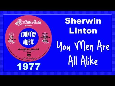Sherwin Linton – You Men Are All Alike 1977 - YouTube. Male country singer Sherwin Linton's song about a saying women say now and then. Old country song with a humorous and funny take on life.