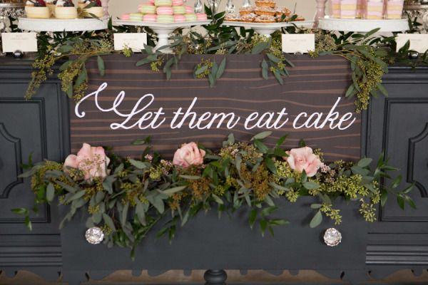 Adorable dessert table sign: http://www.stylemepretty.com/washington-weddings/2014/05/21/romantic-marie-antoinette-inspired-shoot/ | Photography: Arlene Chambers - http://www.arlenechambers.com/
