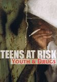Teens at Risk: Youth and Drugs [DVD]