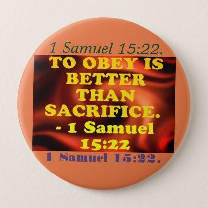 Bible verse from 1 Samuel 15:22. Pinback Button - accessories accessory gift idea stylish unique custom