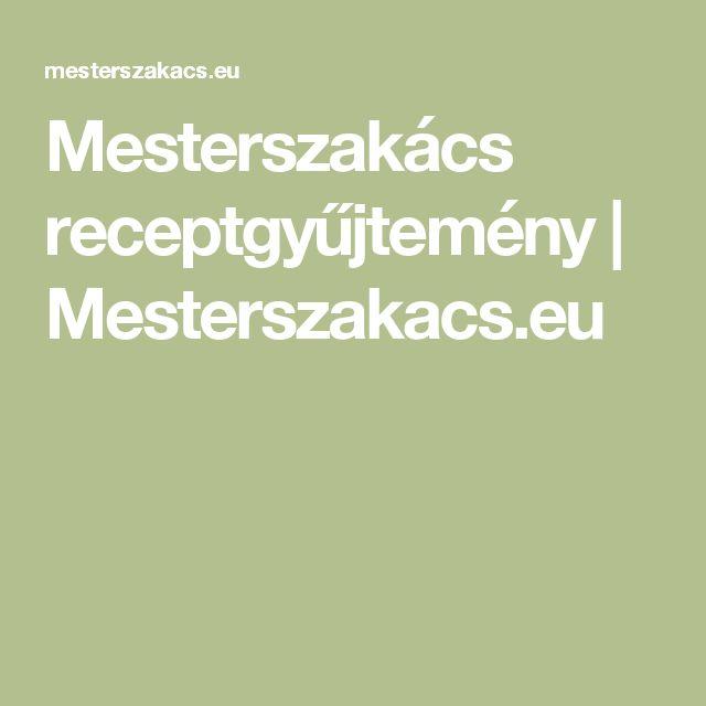 Mesterszakács receptgyűjtemény | Mesterszakacs.eu