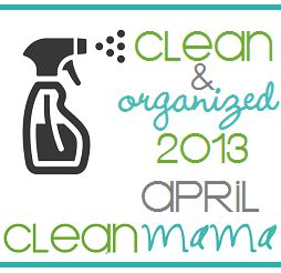 Clean and organized 2013 April - Clean Mama