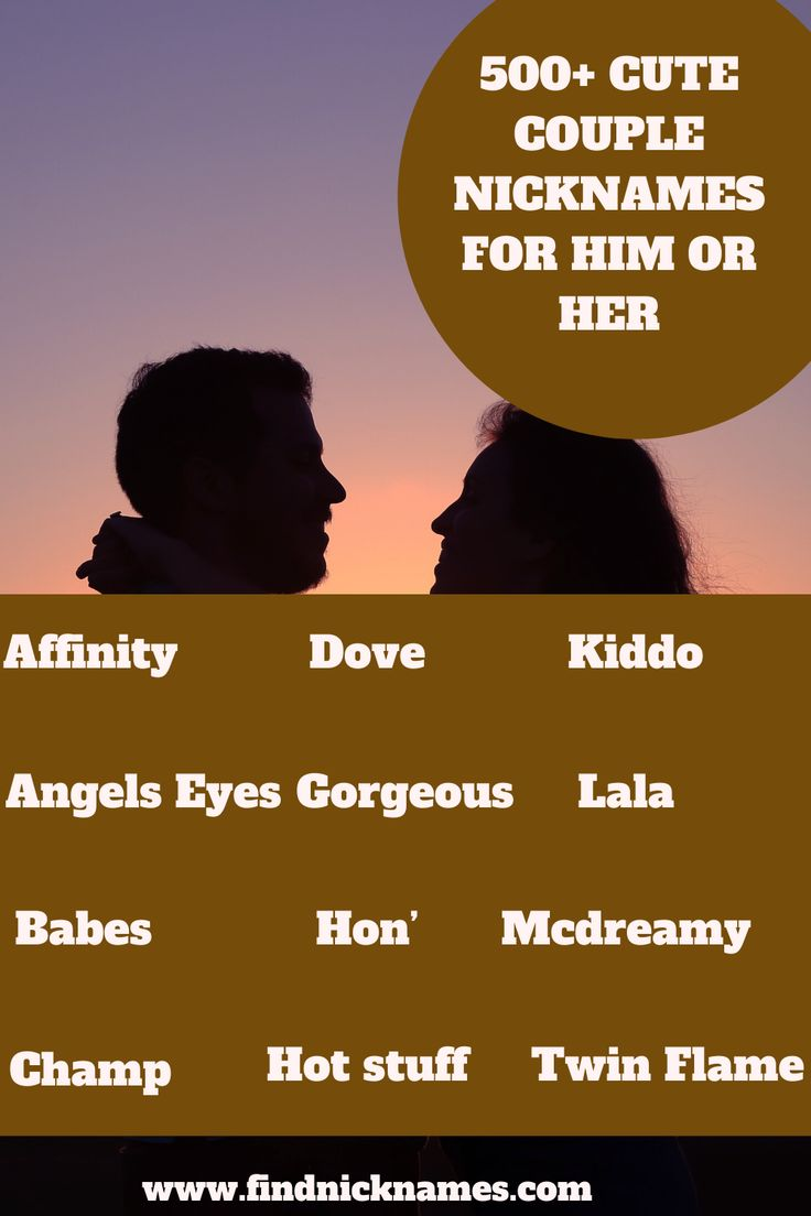 500+ Cute Couple Nicknames For Him or Her — Find Nicknames