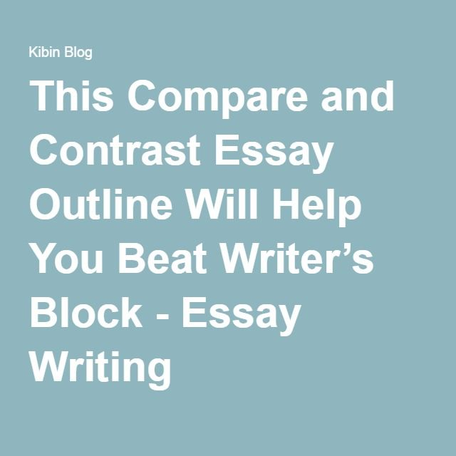 compare contrast essay outline block There are two ways to format your compare-and-contrast essay: one way is the  block method the other is the point-by-point or feature-by-feature method.