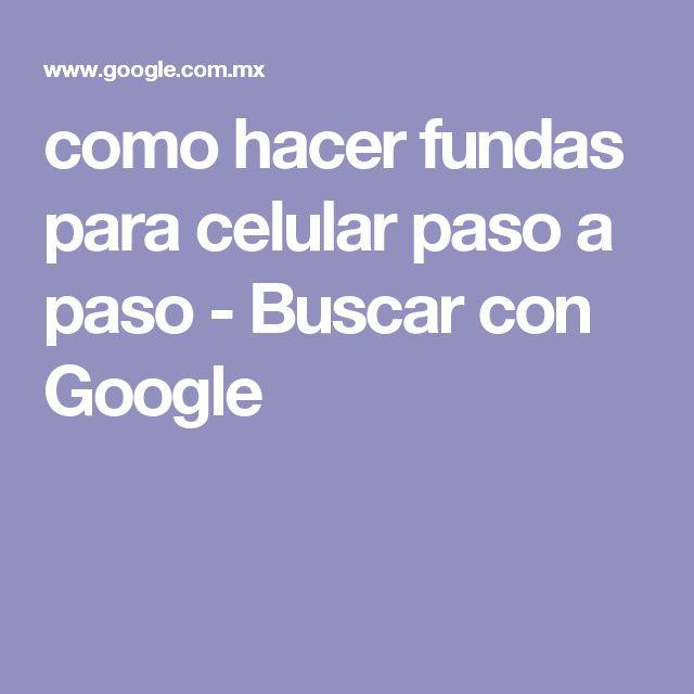 como hacer fundas para celular paso a paso - Buscar con Google