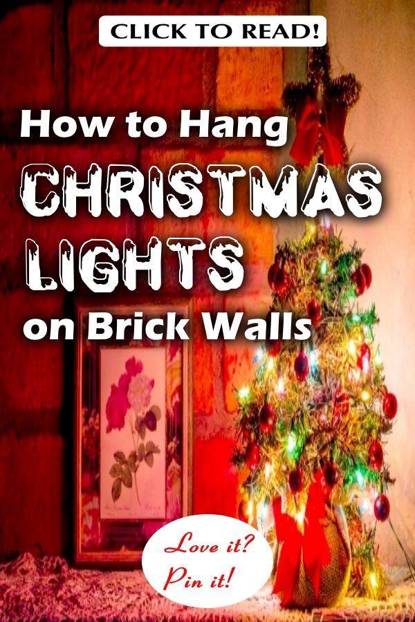 How To Hang Christmas Lights On Brick Walls Hanging