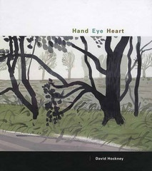 DAVID HOCKNEY: HAND EYE HEART: WATERCOLORS OF THE EAST YORKSHIRE LANDSCAPE L.A. Louver, Venice, CA 26 February - 2 April 2005  Foreword by Peter Goulds, essay by Lawrence Weschler 140 pages, 56 color illustrations Hardback, out of print