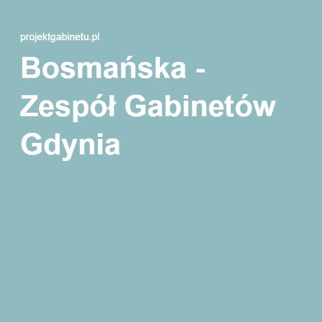 Bosmańska - Zespół Gabinetów Gdynia