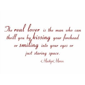 The Real Lover Is The Man Who Can Thrill You By Kissing Your Forehead: Marilyn Monroe: Forehead Marilyn, The Real, Marilyn Monroe Quotes, Monroe Vinyls, Google Search, Real Lovers, Things, Dr. Who, Man