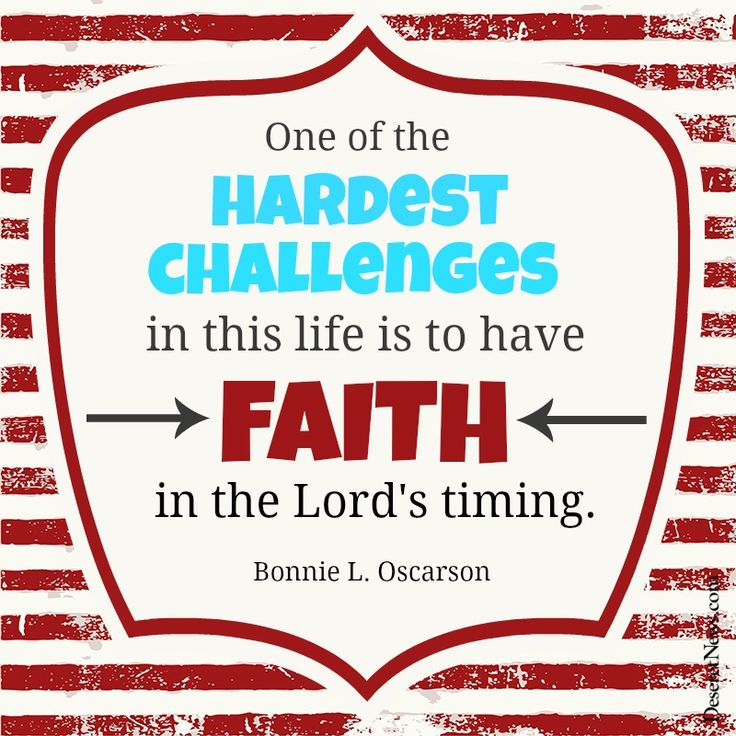"""Sister Bonnie L. Oscarson: """"One of the hardest challenges in this life is to have faith in the Lord's timing."""" 