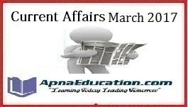 Current Affairs 1st March-Daily GK Updates, Today Important Questions Answers, GK & Current Affairs 1st March 2017