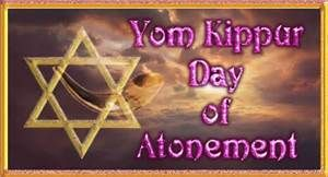 YOM KIPPUR - THE DAY OF ATONEMENT  9-23-2015 Will we understand the meaning of this day?
