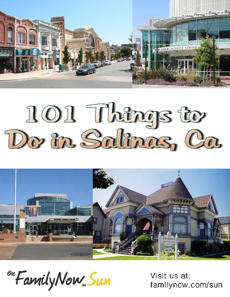 101 things to do in Salinas California