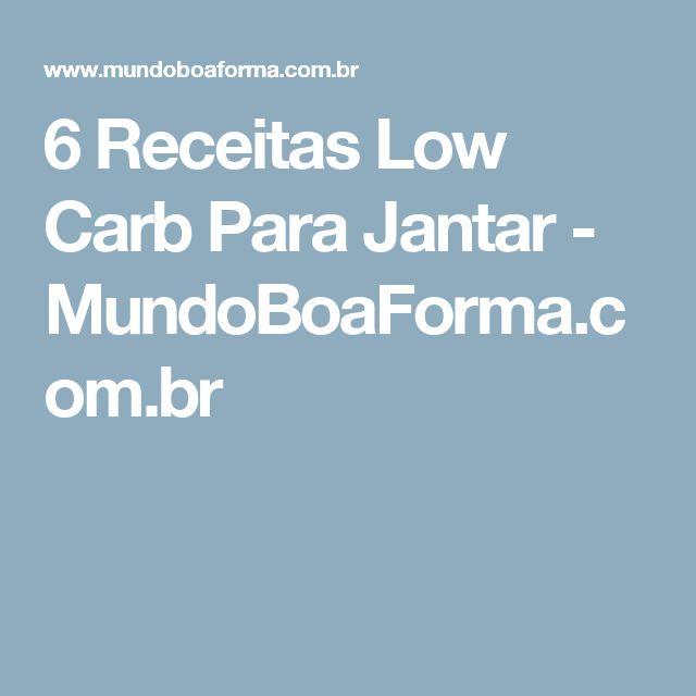 6 Receitas Low Carb Para Jantar - MundoBoaForma.com.br