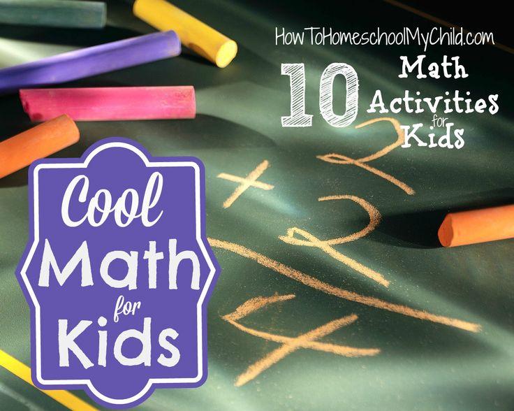 cool math for kids - 10 fun math activities for kids {Weekend Links} from HowToHomeschoolMyChild.com