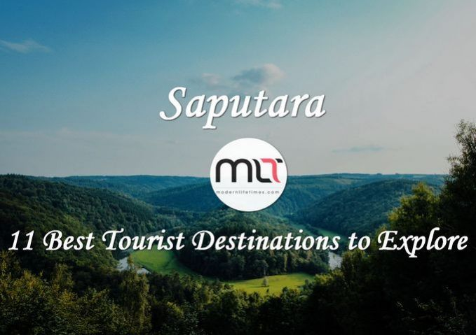 #Saputara – 11 Best Tourist #Destinations to Explore | ModernLifeTimes #travel