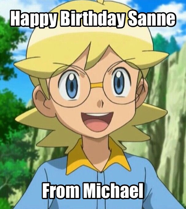 Happy birthday my friend! I'm glad to have you in my life. Stay Awesome! Your friend Michael.