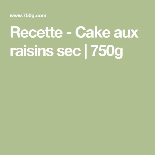 Recette - Cake aux raisins sec | 750g