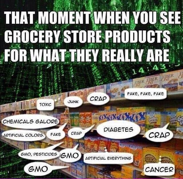 That moment when you see the grocery store products for what they really are.  JUNK!!