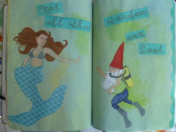 """Not all who wander are lost""  JRR Tolkien.   Art journal page by Barbara Travell.....I love gnomes and mermaids, and why shouldn't they love each other?!"