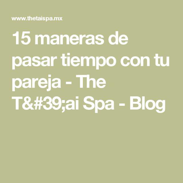 15 maneras de pasar tiempo con tu pareja - The T'ai Spa - Blog