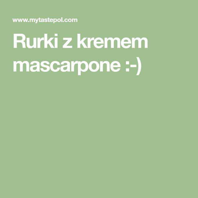 Rurki z kremem mascarpone :-)