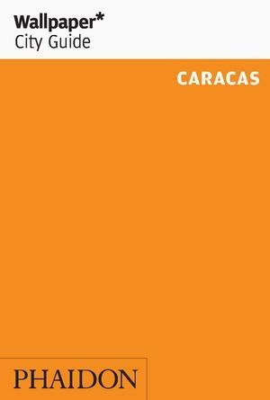 Wallpaper Caracas: Phaidon Stores, Wallpapers Caraca, Berlin Wallpapers, Smart Travel, Phaidon Press, Fast Track Guide, Guide Caraca, Wallpapers Cities, Cities Guide