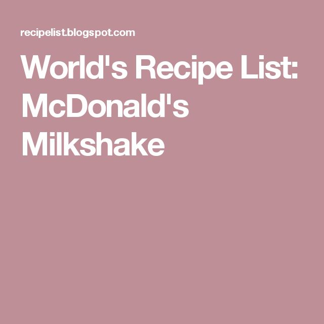World's Recipe List: McDonald's Milkshake