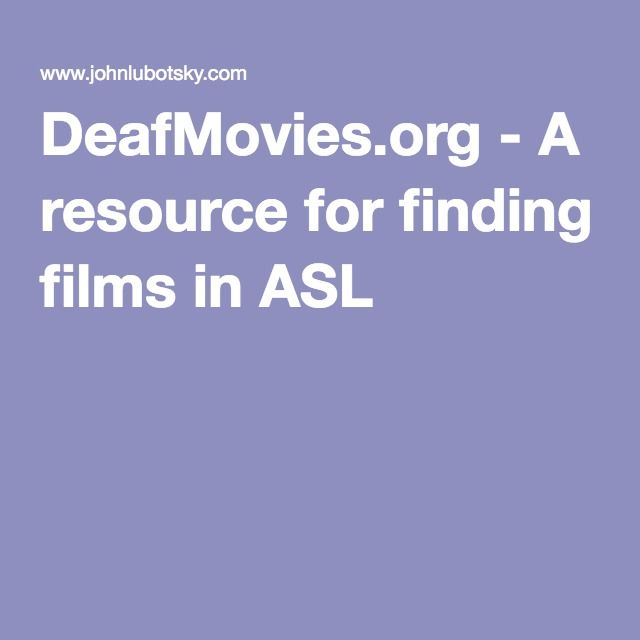 DeafMovies.org - A resource for finding films in ASL