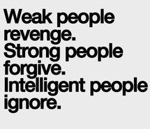 So true!! Better to be strong and intelligent instead of crazy and be weak..