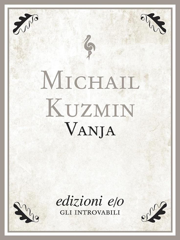 """""""Vanja"""" di Michail Kuzmin edito da edizioni e/o"""