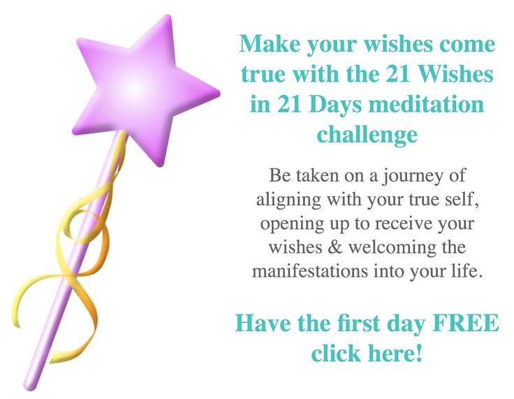 Make your wishes come true with the 21 Wishes in 21 Days meditation challenge Start today on http://www.behealing.com/21-wishes-in-21-days.html