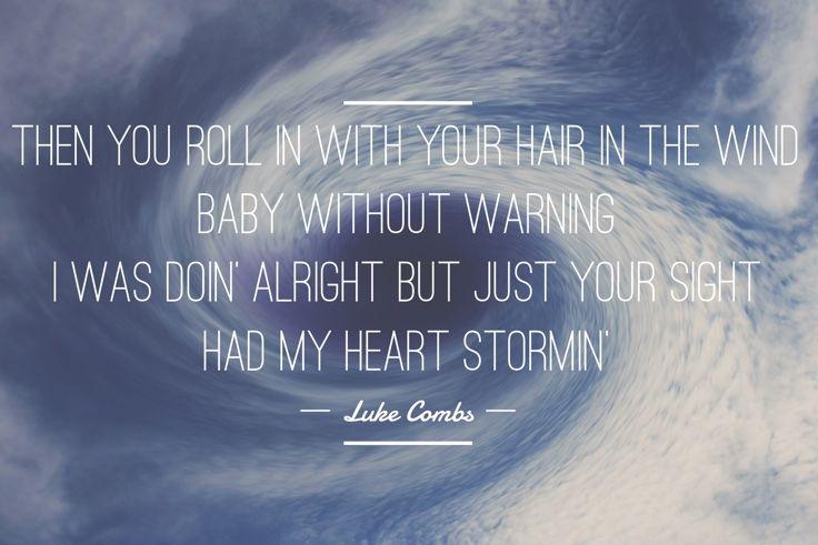 And hit me like a hurricane  -Luke Combs   #WordSwagApp