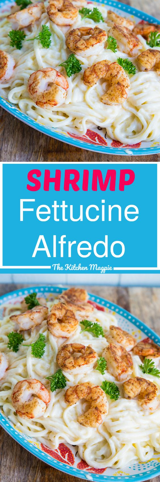 How to make homemade Shrimp Fettucine Alfredo from @kitchenmagpie