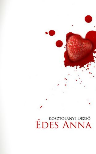 Kosztolányi: Édes Anna  a beautiful new cover of a classical hungarian novel